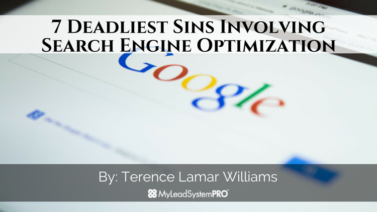 7 Deadliest Sins Involving Search Engine Optimization