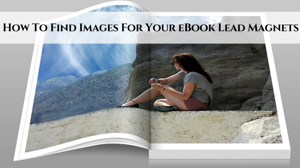 How To Find Images For Your eBook Lead Magnets