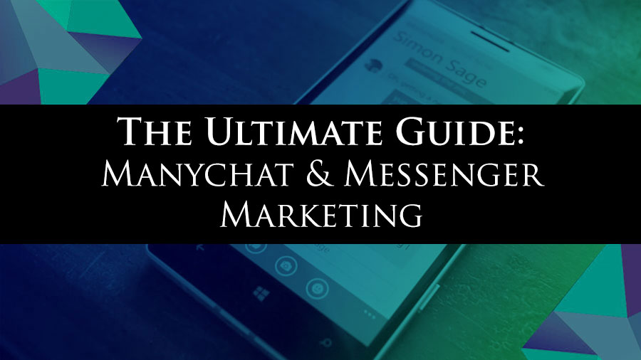 Ultimate Guide to Manychat & Messenger Marketing