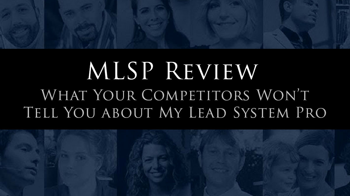 MLSP Review - A thorough review of My Lead System Pro