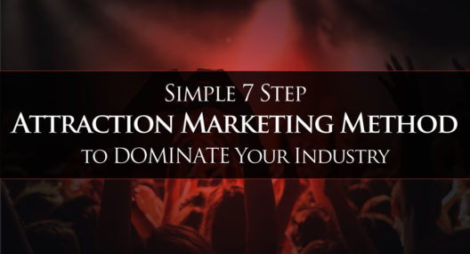 7 Step Attraction Marketing Method