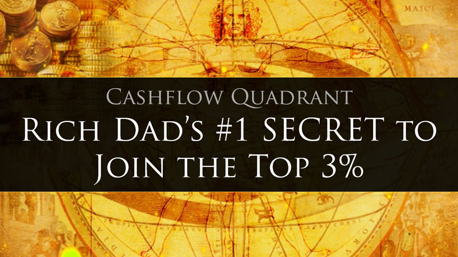 Cashflow Quadrant – Rich Dad's #1 SECRET to Join the Top 3%