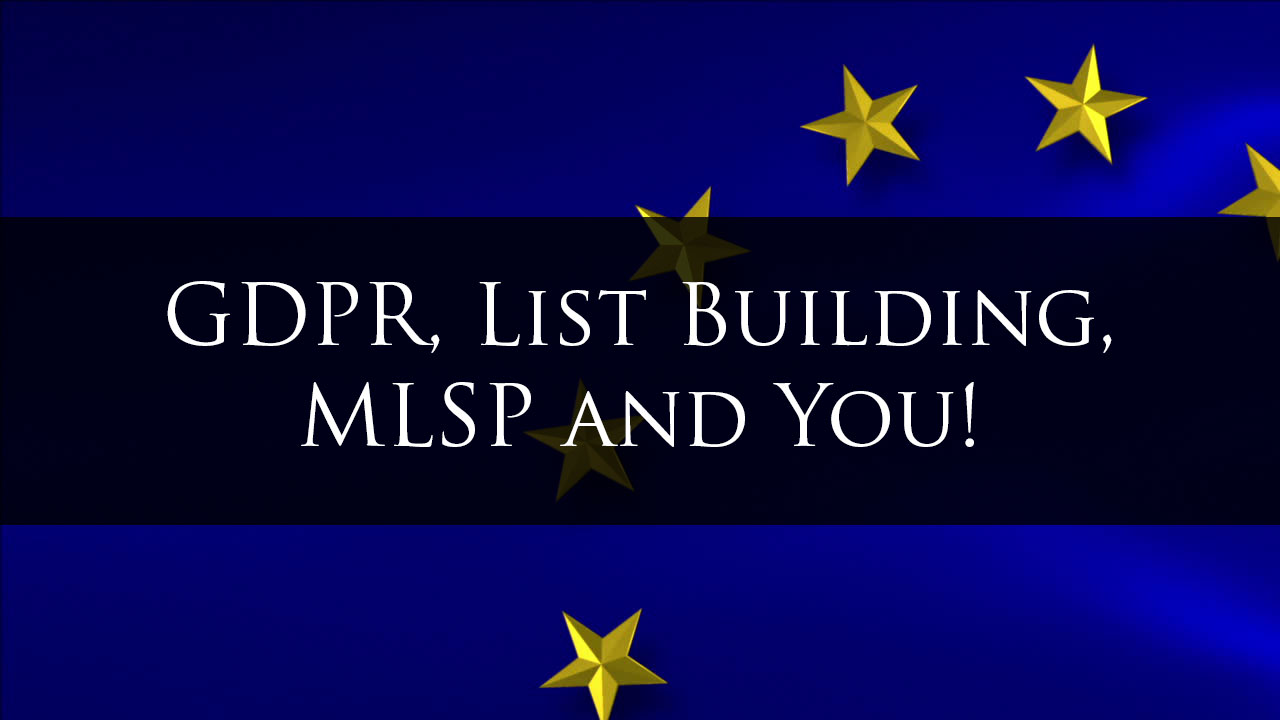 GDPR, List Building, MyLeadSystemPRO and You!