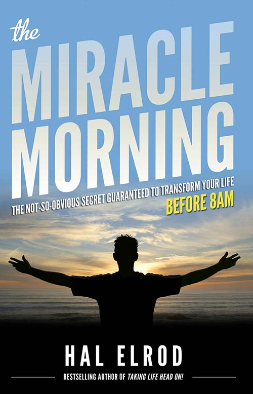 The Miracle Morning - By Hal Elroc