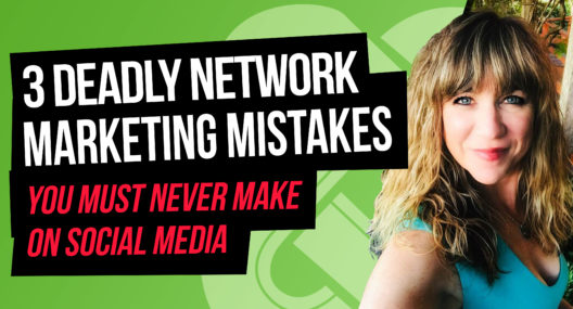 The 3 Deadly Network Marketing Mistakes on Social Media you can NEVER Make -- If You Want to Become a Top-Recruiter!