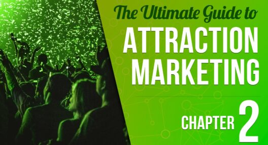 Ultimate Guide to Attraction Marketing Chapter 2
