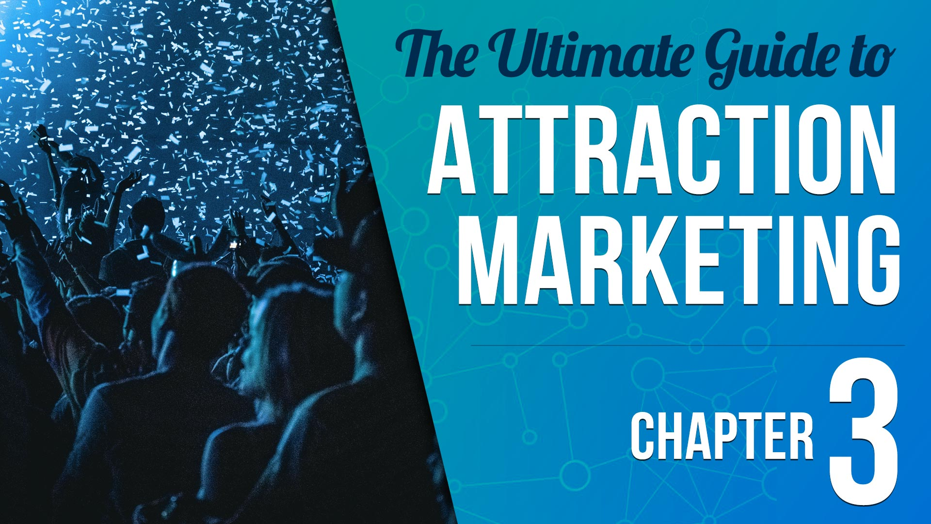 Ultimate Guide to Attraction Marketing Chapter 3